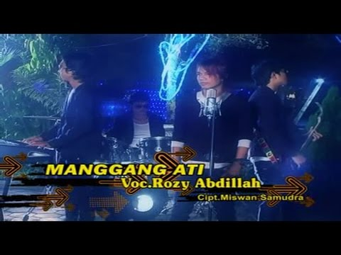 Rozy Abdillah - Manggang Ati (Official Music Video)