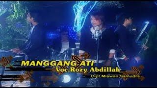 Rozy Abdillah - Manggang Ati (Official Music Video)