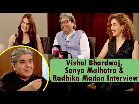 Vishal Bhardwaj, Sanya Malhotra & Radhika Madan Interview With Rajeev Masand   CNN News18