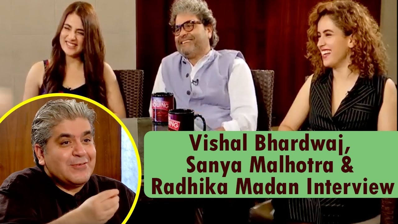 Vishal Bhardwaj, Sanya Malhotra & Radhika Madan Interview With Rajeev Masand | CNN News18