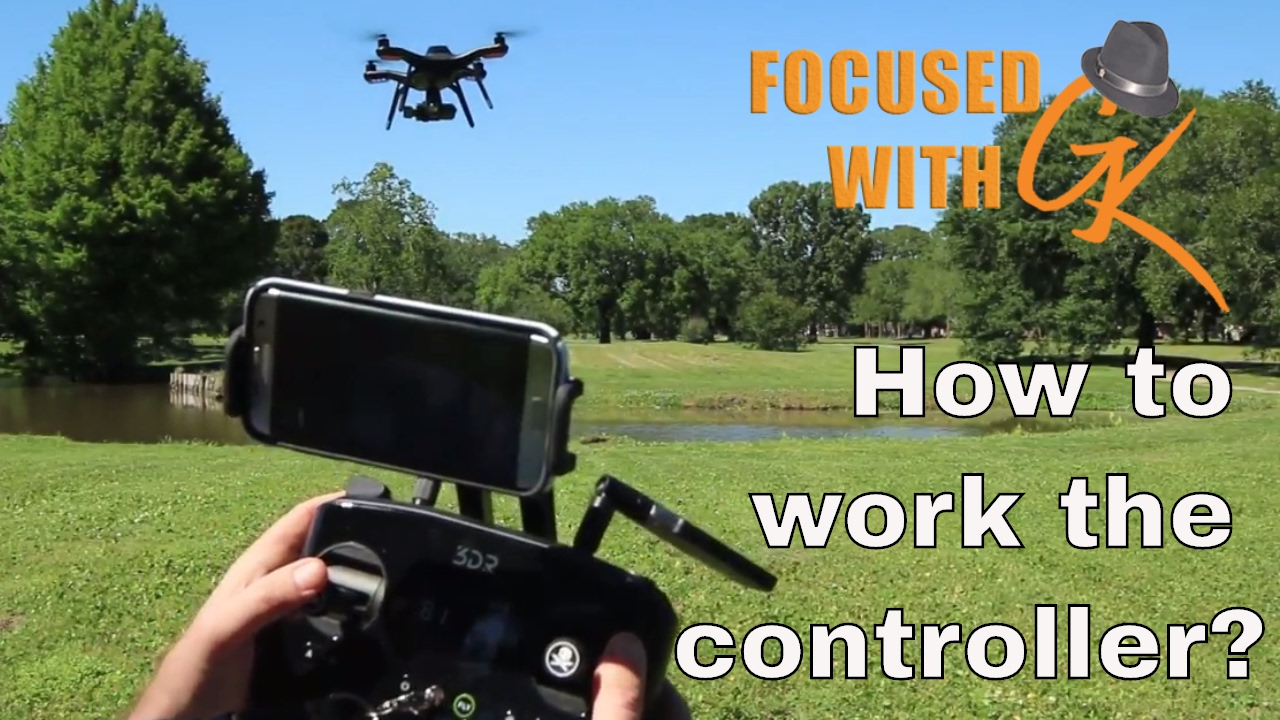 How to fly a drone - 3DR Solo Drone Tutorial