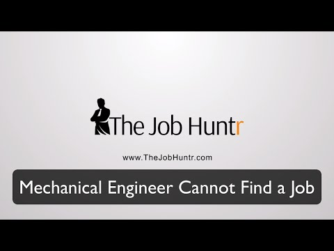 Mechanical Engineer Cannot Find a Job