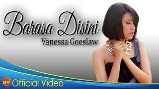 Vanesa Goeslaw - Barasa Disini [OFFICIAL]