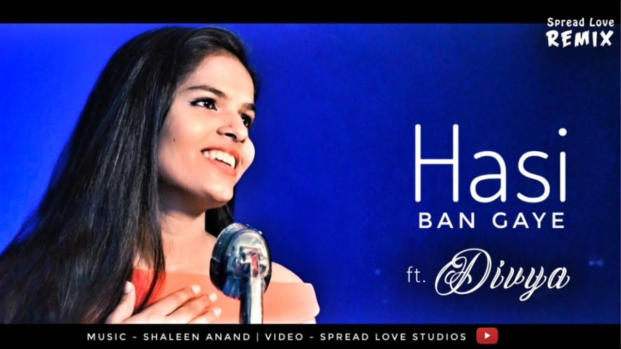Hasi Ban Gaye (Cover) ft. Divya