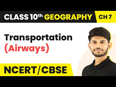Transportation (Airways) - Lifelines of National Economy | Class 10 Geography