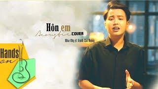 Hôn anh » Min ✎ acoustic Cover by Khả My ft Trịnh Gia Hưng
