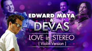 EDWARD MAYA & DEVAS, Stereo Love (Violin version)