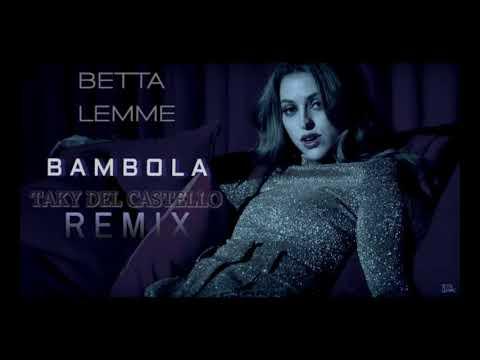 BETTA LEMME - BAMBOLA (Taky Del Castello) REMIX
