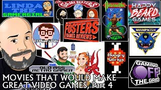 MOVIES THAT WOULD MAKE GREAT VIDEO GAMES, PART 4 feat. YOUTUBE ALL-STARS   The Old Ass Retro Gamer