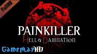 Painkiller: Hell & Damnation Gameplay (PC HD)