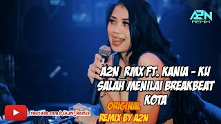 Download lagu Kania - Ku Salah Menilai Breakbeat Version A2N_Remix (OFFICIAL AUDIO REMIX)