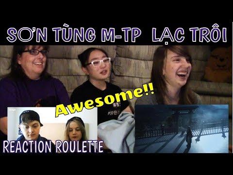 Reaction Roulette Part 3:   SƠN TÙNG M-TP LẠC TRÔI MV Reaction
