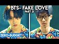 K-POP WITH ZERO BUDGET! BTS- 'FAKE LOVE' (THE NEW VERSION!!!)