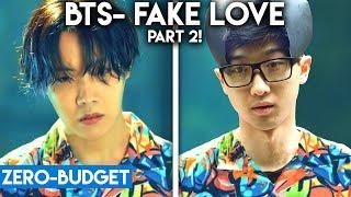 K-POP WITH ZERO BUDGET! BTS- 'FAKE LOVE' (THE NEW VERSION!!!)