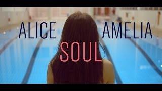 Alice Amelia Soul Official Video