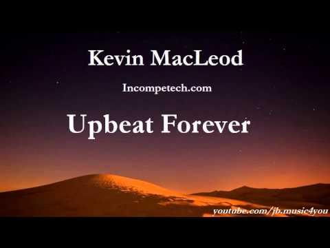 Upbeat Forever - Kevin MacLeod - 2 HOURS | Download Link
