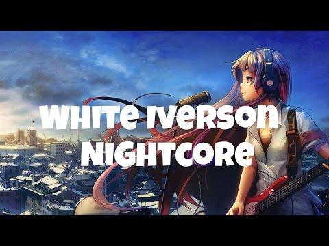 Nightcore ~ White Iverson