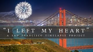 """I Left My Heart"" SF Timelapse Project"