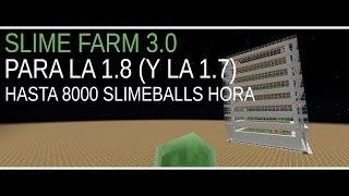Slime Farm 3.0 (para la 1.8 y 1.7): hasta 8000 slimeballs hora (aprox)