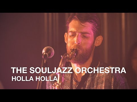 The Souljazz Orchestra | Holla Holla | First Play Live