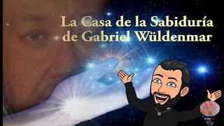 La Casa de la Sabiduría de Gabriel Wüldenmar