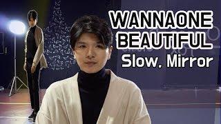 WannaOne(워너원)_뷰티풀_안무따라하기_풀버전,느리게,거울