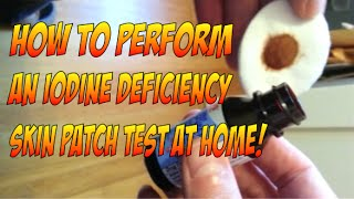 Perform an iodine deficiency skin patch test at home