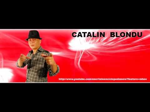 Catalin Blondu Haide la,haide la