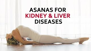 Asanas for Kidney & Liver Disease -Yog Shakti- Shelly Khera