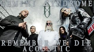 GEMINI SYNDROME performs REMEMBER WE DIE ACOUSTIC