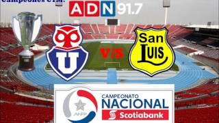 Universidad De Chile 1 San Luis 0 - Campeonato De Clausura 2016-2017 - ADN Radio Chile 91.7