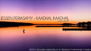 Jessen Periasamy - Kaadhal Kaadhal (DJ SEN REMIX)
