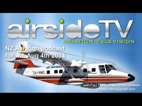 New Zealand Aviation Podcast w/c August 4th 2014