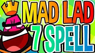 MAD LAD Wins w 7 SPELL Deck! - Clash Royale SHOW!