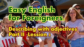 Learning English. Describing with adjectives. Part II - Lession 3 screenshot 5