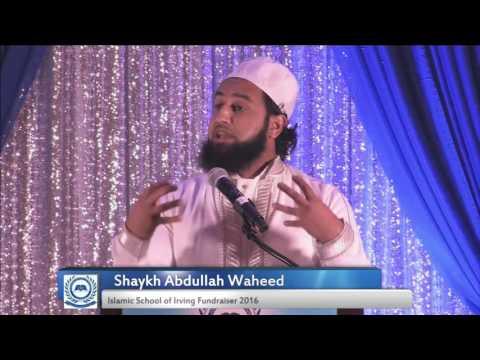 Shaykh Abdullah Waheed - Islamic School of Irving Fundraiser 2016