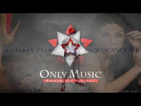 provocandome  charly flow R15 the producer ONLY  MUSIC