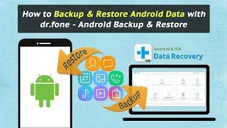 How to Backup & Restore Android Data with dr.fone - Android Backup & Restore