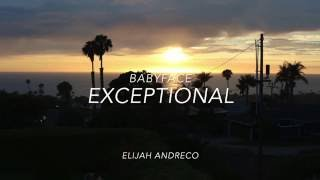 Babyface - Exceptional (Cover by Elijah Andreco)