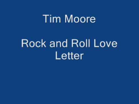 Tim Moore - Rock and Roll Love Letter