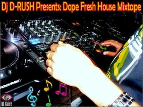Dj D-Rush - Dope Fresh Live House Mix