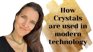 How Crystals are used in modern technology today