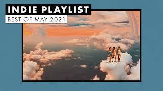 Indie Playlist   Best of May 2021
