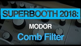 Superbooth 2018 Modor unleash a new Comb Filter and more