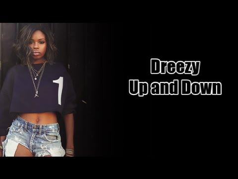 Lyrics - Dreezy - Up & Down