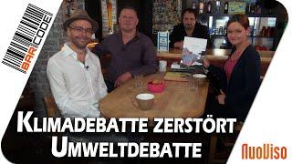Klimadebatte zerstört Umweltdebatte - BarCode mit Timm Koch, Jakob Winkler, Julia Szarvasy