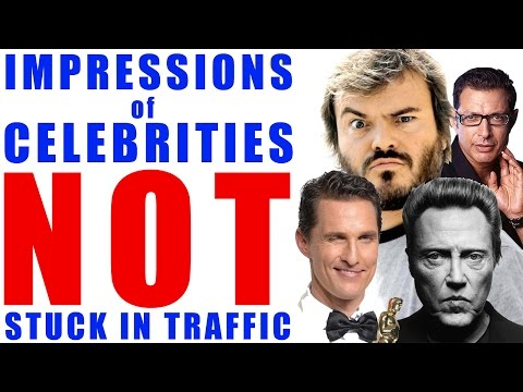 Impressions of Celebrities NOT Stuck in Traffic