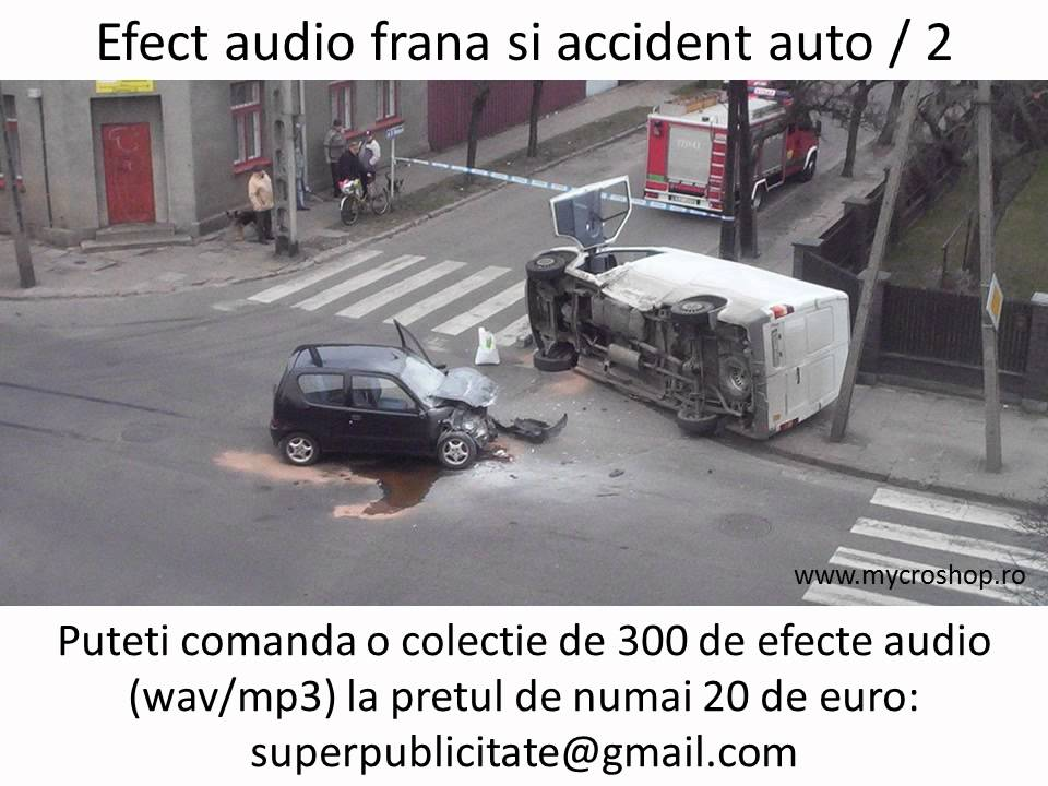 Brake and crash sound effects 2 - Efect audio frana si accident auto 2