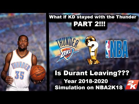 Is Durant Leaving? What if Kevin Durant Never left OKC Simulation PART 2 - NBA2K18