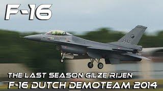 """F-16 Dutch Demo Team  The Last Season Gilze Rijen 2014 Capt. Jeroen """"Slick"""" Dickens HD"""